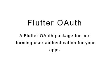 A Flutter OAuth package for performing user authentication