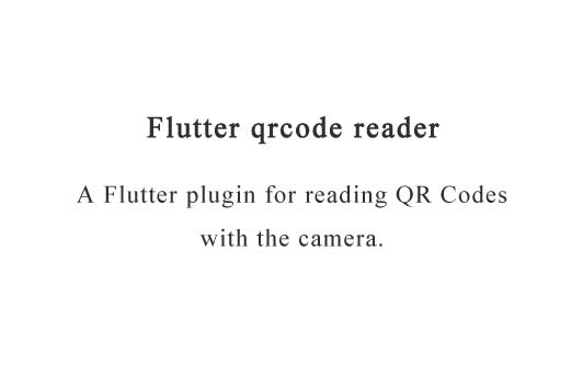 A Flutter plugin for reading QR Codes with the camera